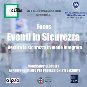 WORKSHOP SECURITY 2018 - GIORNATA DI APPROFONDIMENTO PER PROFESSIONISTI SECURITY - Focus Eventi in Sicurezza – Gestire la sicurezza in modo integrato
